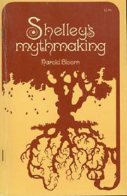 Shelley's Mythmaking av Harold Bloom