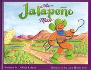 The Jalapeno Man de Debbie Leland
