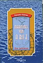 Maritimes von A bis Z. Ein Lexikon by Gerald…