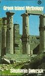 Greek Island Mythology - Stephanie Dowrick
