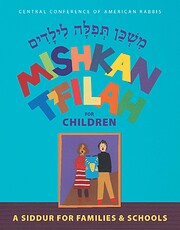 Mishkan T'Filah for Children: A Siddur for…