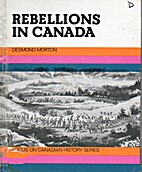 Rebellions in Canada (Canadian History…