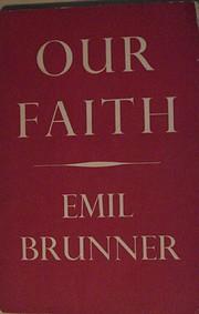 Our Faith de Heinrich Emil Brunner