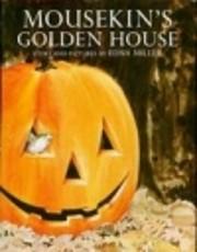 Mousekin's golden house von Edna Miller