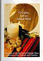 O Come, Let Us Adore Him! - Worship of the…