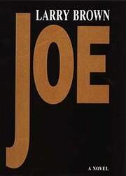 Joe: A Novel de Larry Brown