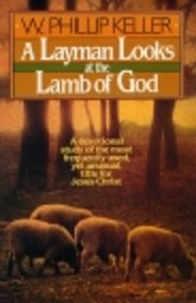 A Layman Looks at the Lamb of God by W.…