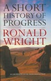 A short history of progress de Ronald Wright