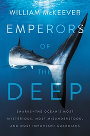 Emperors of the Deep: Sharks--The Ocean's…