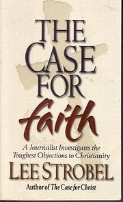 The case for faith : a journalist…