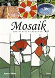 Mosaik för hem och trädgård de Malena…
