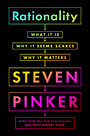 Rationality: What It Is, Why It Seems Scarce, Why It Matters - Steven Pinker