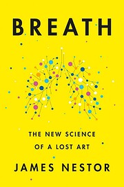 Breath: The New Science of a Lost Art por…