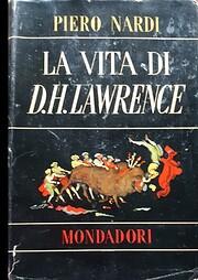 La vita di D. H. Lawrence por Piero Nardi
