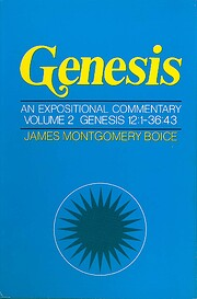 Genesis: An Expositional Commentary, Vol. 2…