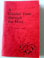 A Guided Tour Through Mass by Kevin C.…