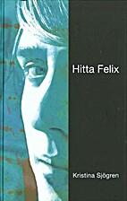 Hitta Felix by Kristina Sjögren
