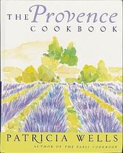 The Provence Cookbook af Patricia Wells