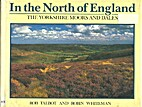 In The North of England The Yorkshire Moors…