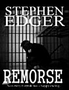 Remorse by Stephen Edger