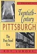 Twentieth Century Pittsburgh (New Dimensions…