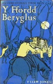 Y ffordd beryglus : anturiaethau Twm Siôn…
