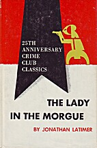 The Lady in the Morgue by Jonathan Latimer