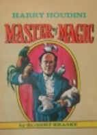Harry Houdini: Master of Magic by Robert…