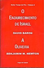 O Endurecimento de Israel - Volume 3 -…
