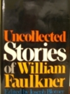 Uncollected Stories of William Faulkner by…