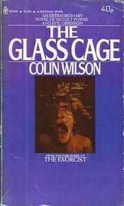 The Glass Cage – tekijä: Colin Wilson