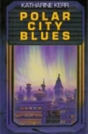 Polar City Blues av Katharine Kerr