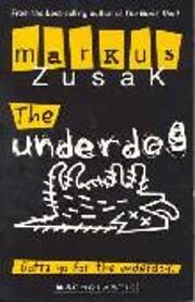 The underdog – tekijä: Markus Zusak