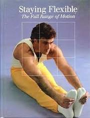 Staying Flexible: The Full Range of Motion…