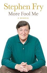 More Fool Me: A Memoir de Stephen Fry