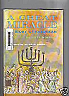 A Great Miracle: The Story of Hanukkah by…