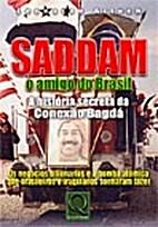 Saddam, o amigo do Brasil : a história…