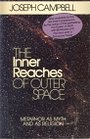 The Inner Reaches of Outer Space: Metaphor as Myth and as Religion - Joseph Campbell