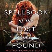 Spellbook of the Lost and Found af Moira…