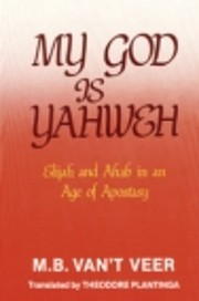 My God is Yahweh : Elijah and Ahab in an age…