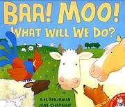 Baa! Moo! (What will we do)