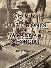 Ghosts and Gravestones of Savannah Georgia…