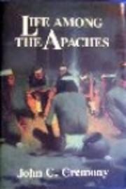 Life Among the Apaches de John C Cremony