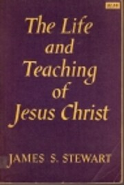 The Life and Teaching of Jesus Christ av…