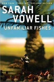 Unfamiliar Fishes de Sarah Vowell
