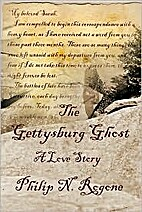 The Gettysburg Ghost by Philip N. Rogone