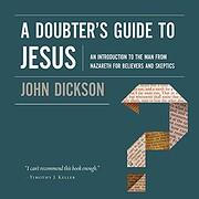 Doubter's Guide to Jesus, A por John…