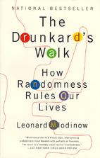 The Drunkard's Walk : How Randomness Rules…