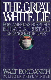 Great White Lie: How America's Hospitals…