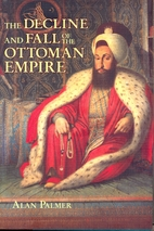 The Decline and Fall of the Ottoman Empire…